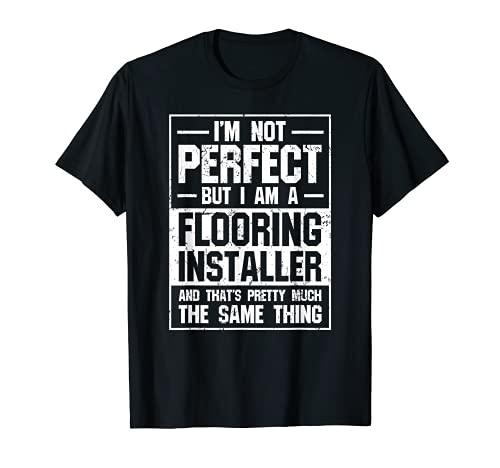 Floor Installer T-shirt Gift for Flooring Contractor T-Shirt