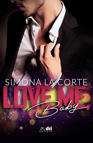 Love Me, Baby (SpicyRomance DriEditore)