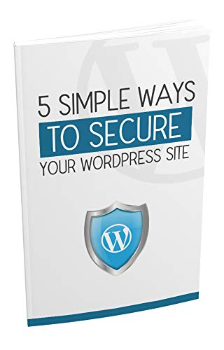 5 Simple Ways To Secure Your WordPress Site (English Edition)