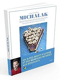 Christophe Michalak : Recettes d'un pâtissier confiné: 50 recettes faciles à réaliser en famille par Christophe Michalak