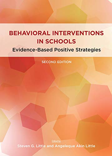 Compare Textbook Prices for Behavioral Interventions in Schools: Evidence-Based Positive Strategies Division 16: Applying Psychology in the Schools Second Edition ISBN 9781433830143 by Little, Steven G.,Akin-Little, Angeleque