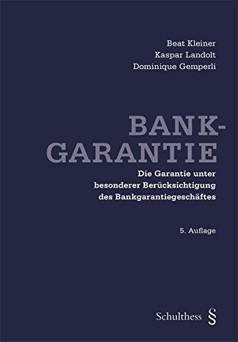 Bankgarantie: Die Garantie unter besonderer Berücksichtigung des Bankgarantiegeschäftes
