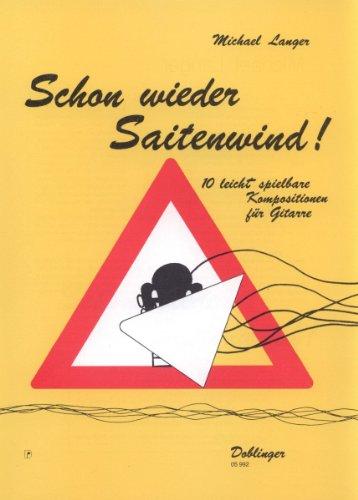 """""""Schon wieder Saitenwind!"""" 10 leicht spielbare Kompositionen für Gitarre von Michael Langer"""