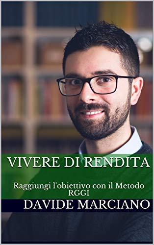 Vivere di Rendita: Raggiungi l'obiettivo con il Metodo RGGI