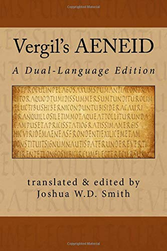 Vergil's AENEID: A Dual-Language Edition