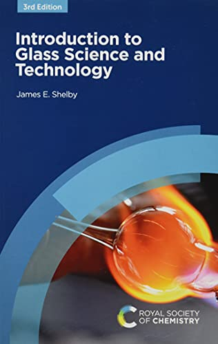 Compare Textbook Prices for Introduction to Glass Science and Technology 3 Edition ISBN 9781839161414 by Shelby, James E