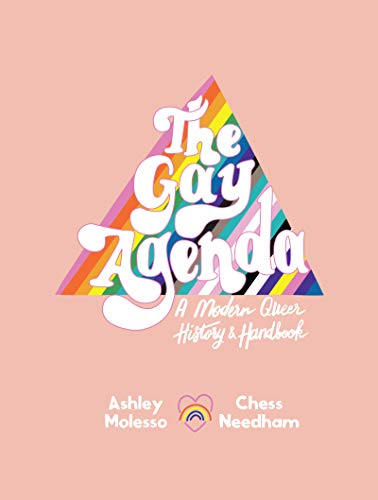 Compare Textbook Prices for The Gay Agenda: A Modern Queer History & Handbook  ISBN 9780062944559 by Molesso, Ashley,Needham, Chessie