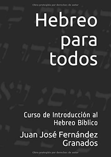 Hebreo para todos: Curso de Introducción al Hebreo Bíblico
