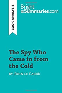 The Spy Who Came in from the Cold by John le Carré (Book Analysis): Detailed Summary, Analysis and Reading Guide