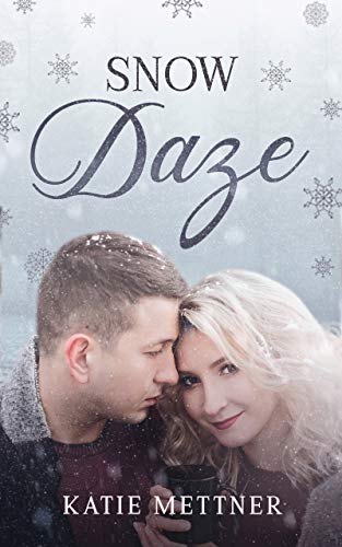 Snow Daze: A Small Town Minnesota Christmas Romance Novella (A Snowberry Christmas Book 1) by [Katie Mettner]