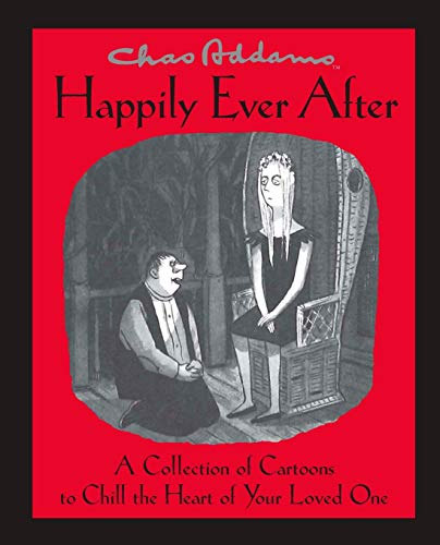 Chas Addams Happily Ever After: A Collection of Cartoons to...