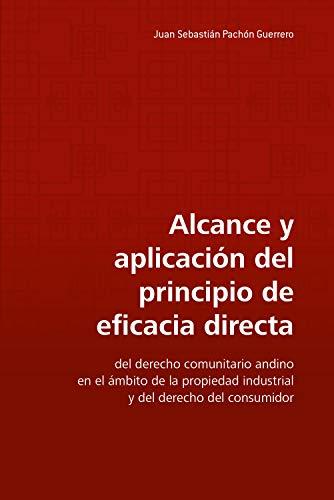 Alcance y aplicación del principio de eficacia directa: Del derecho comunitario andino...