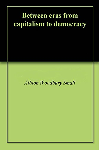 Between eras from capitalism to democracy (English Edition)