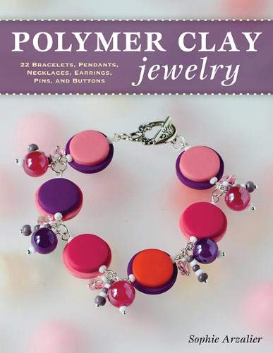 Compare Textbook Prices for Polymer Clay Jewelry: 22 Bracelets, Pendants, Necklaces, Earrings, Pins, and Buttons Illustrated Edition ISBN 9780811716567 by Arzalier, Sophie