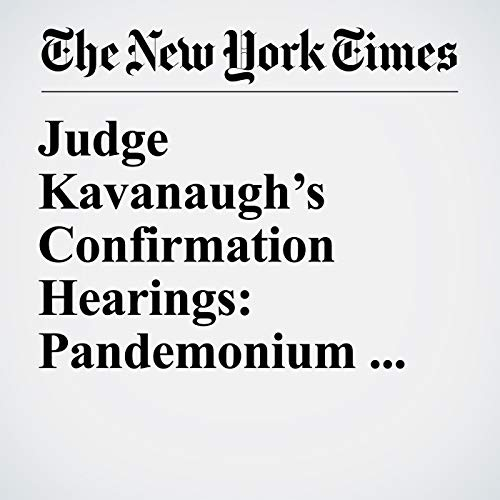 Judge Kavanaugh's Confirmation Hearings: Pandemonium from the Start copertina