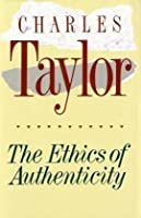 The Ethics of Authenticity by Charles Taylor(1992-09-22)