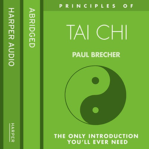 Principles of Tai Chi: The only introduction you'll ever need cover art