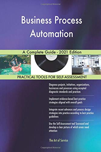 Business Process Automation A Complete Guide - 2021 Edition