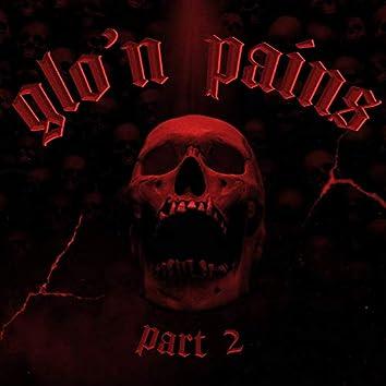 Glo'n Pains pt.2