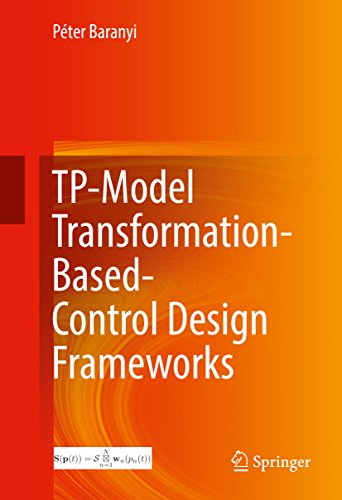 TP-Model Transformation-Based-Control Design Frameworks (English Edition)