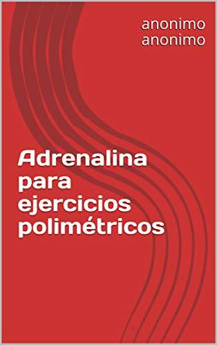 Adrenalina para ejercicios polimétricos