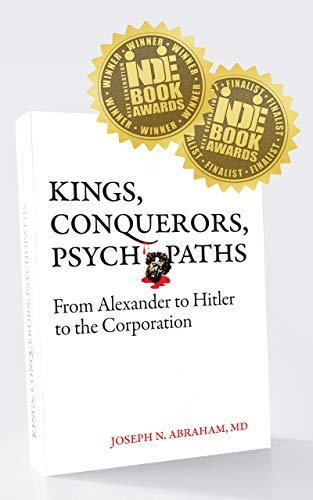 Kings, Conquerors, Psychopaths: From Alexander to Hitler to the Corporation (English Edition)