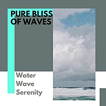 Pure Bliss of Waves - Water Wave Serenity