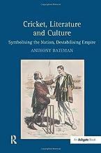 Cricket, Literature and Culture: Symbolising the Nation, Destabilising Empire