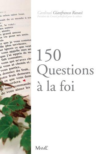 150 questions à la foi (Culture religieuse) (French Edition)