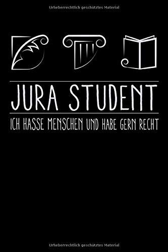 Jura Studium: Ich hasse Menschen und habe gern recht: Liniertes DIN A5 Notizbuch Notizheft für Jura Student und Studentin