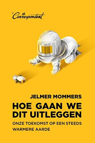 Hoe gaan we dit uitleggen (Dutch Edition)