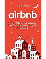 Airbnb: Cómo Obtener un Ingreso de Seis Cifras sin Poseer Ninguna Propiedad