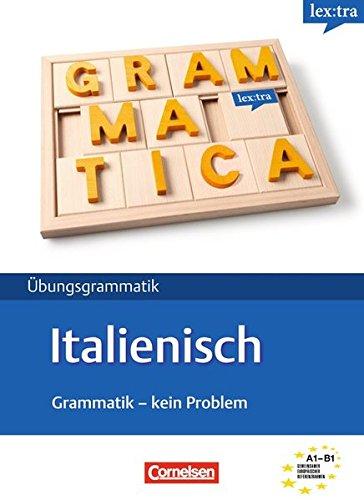 Lextra - Italienisch - Grammatik - Kein Problem: A1-B1 - Übungsbuch