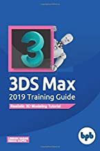 3DS Max 2019 Training Guide: Realistic 3D Modeling Tutorial (English Edition)