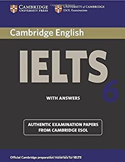 Cambridge IELTS 6 Student's Book with answers: Examination papers from University of Cambridge ESOL Examinations (IELTS Pr...