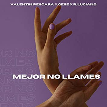 Mejor No Llames (feat. Gese & R Luciano)