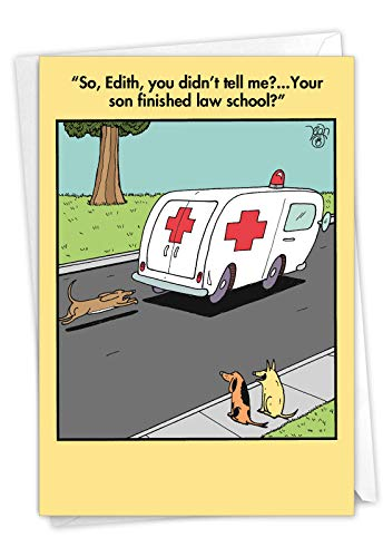 Ambulance Chaser - Humorous Happy Graduation Greeting Card with Envelope (4.63 x 6.75 Inch) - Dog Cartoon Note Card for College Graduate - Funny Scholar, Animal Congratulations Greeting Card 9730