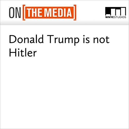 Donald Trump Is Not Hitler audiobook cover art