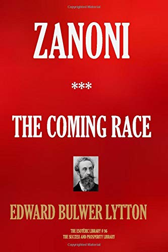 Zanoni & The Coming Race (The Esoteric Collection, Band 96)