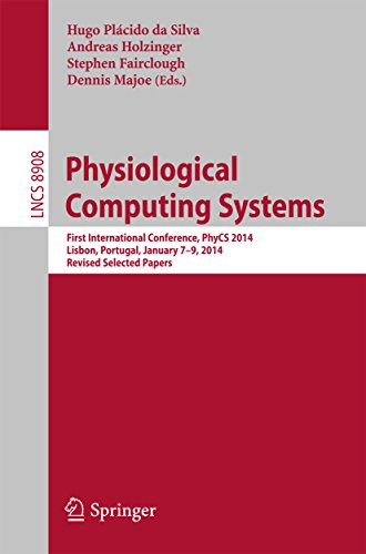Physiological Computing Systems: First International Conference, PhyCS 2014, Lisbon, Portugal, January 7-9, 2014, Revised Selected Papers (Lecture Notes ... Science Book 8908) (English Edition)