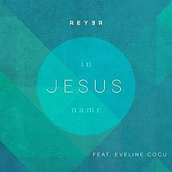 In Jesus Name (Reyer Remix)
