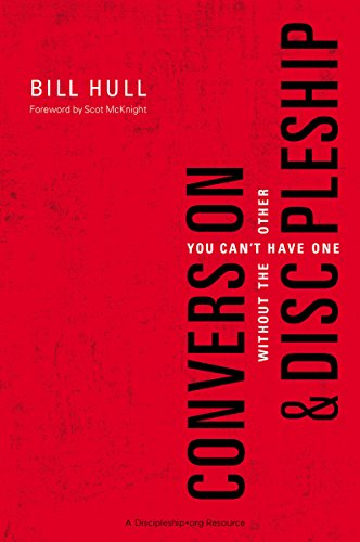 Conversion and Discipleship: You Can't Have One without the Other (English Edition)
