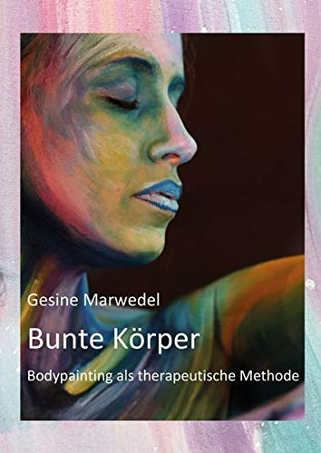 Bunte Körper: Bodypainting als therapeutische Methode