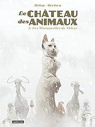 Le Château des animaux, tome 2 : Les Marguerites de l'hiver par Félix Delep