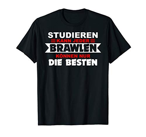 Studieren kann jeder BRAWLEN nur die besten! Brawl für Stars T-Shirt