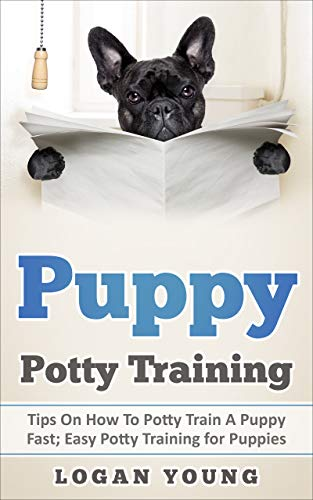 How to Potty Train a Puppy: Crate Training with Puppy Pads (Easy Puppy House Training, Dog Training Manual, Dog Training Basics)