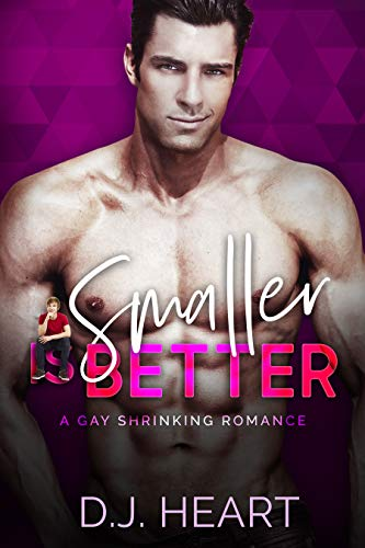 Smaller is Better: A Gay Shrinking Romance