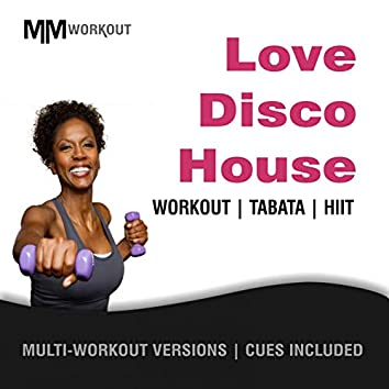 Love Disco House, Workout Tabata HIIT (Mult-Versions, Cues Included)