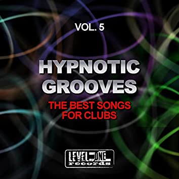 Hypnotic Grooves, Vol. 5 (The Best Songs For Clubs)