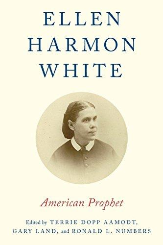 Ellen Harmon White: American Prophet